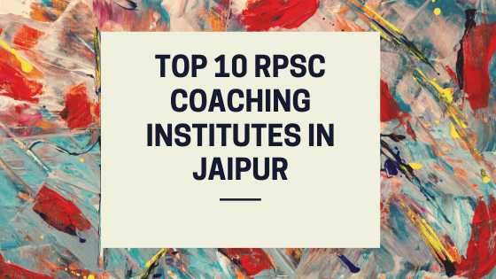 10 Best RPSC coaching in Jaipur